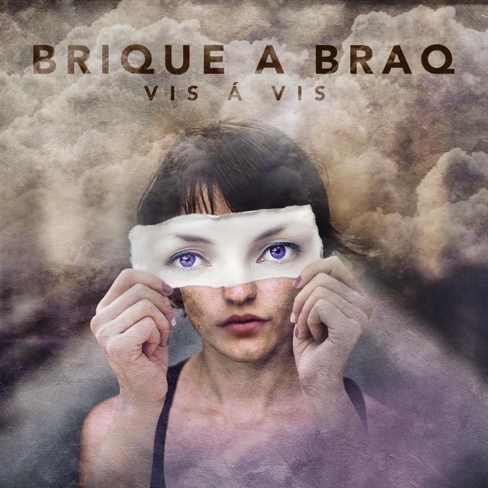 """Brique a Braq """"Vis á Vis"""" 2018"""