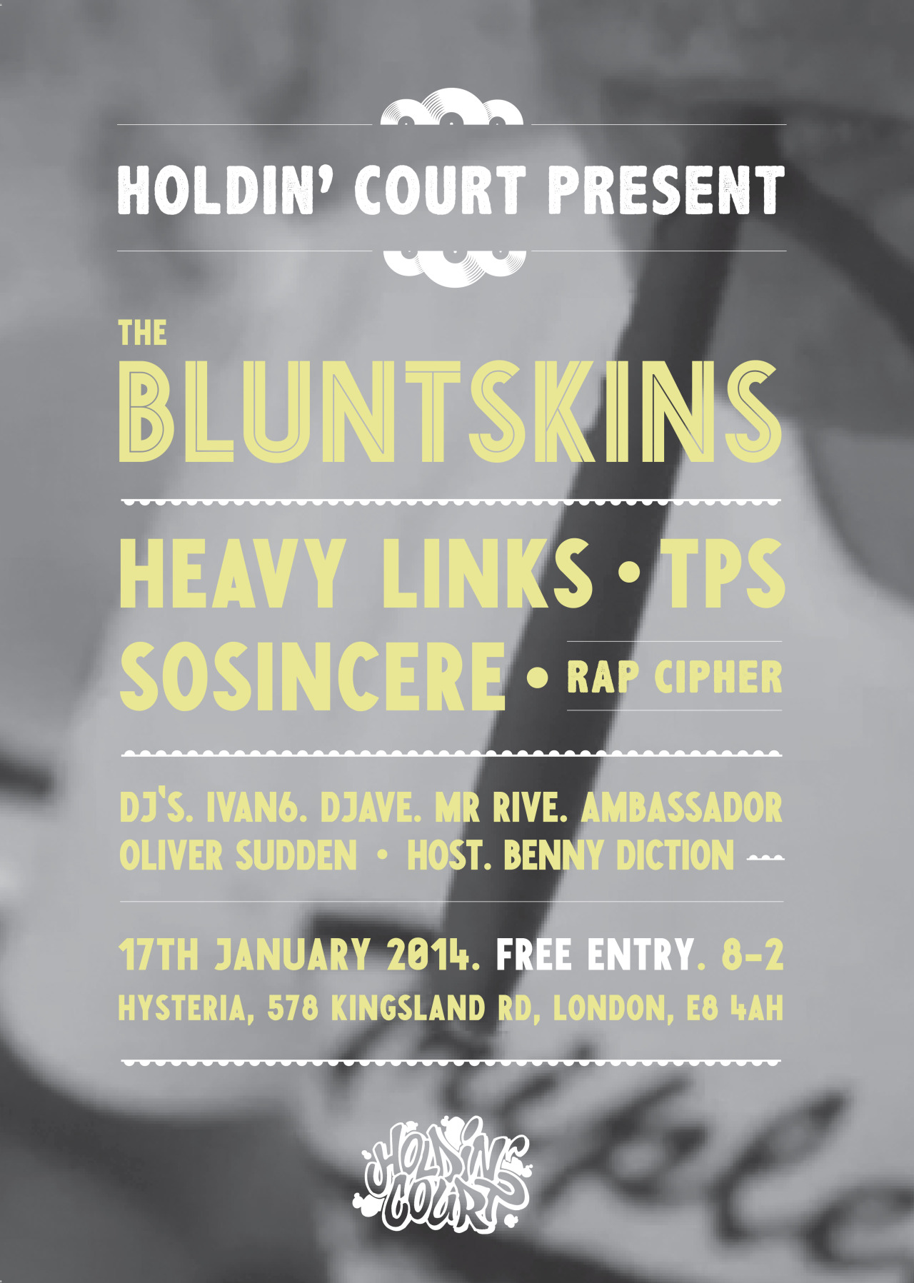 HOLDIN' COURT LONDON     We're back in 2014 with our first ever independent London show!   Providing hip hop heads with a perfect start to 2014, we have these dope acts from all over the UK performing for you, as well as a late addition to the line-up coming all the way from LA!     Click above flyer to visit FB events page.
