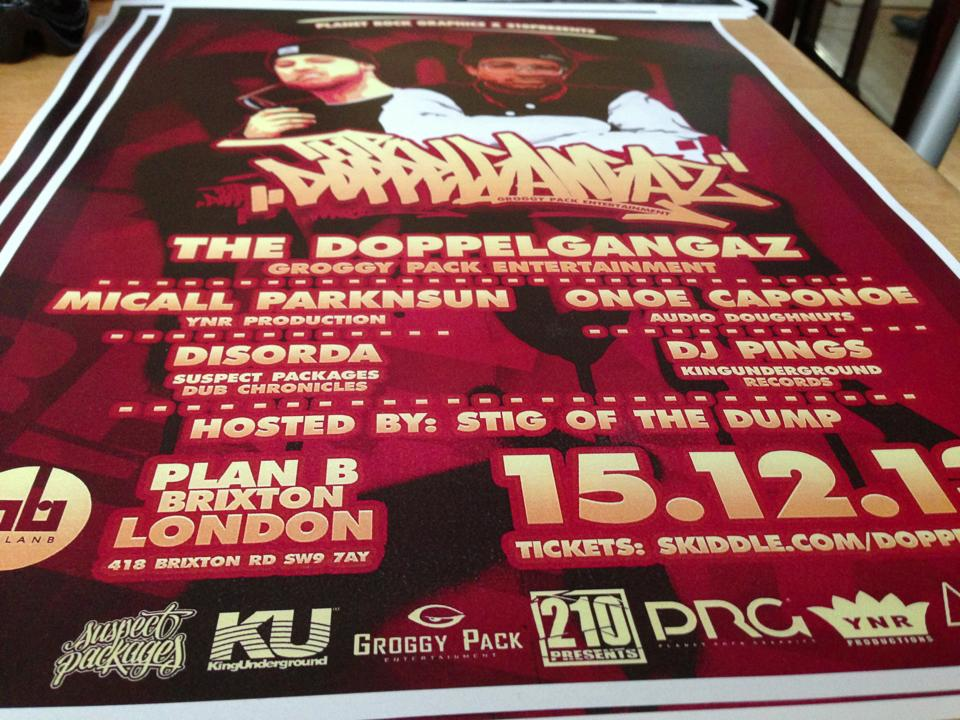 DECEMBER SHOWS 2013   Been a busy month already, coming up to half way through and still some unmissable shows to catch!:    Friday 13th  Hoochinoo Presents:  Team Bakery Mixtape Launch: Nutty P / Dat Kid / Joker Starr 8pm-1am, Vibe Bar, Brick Lane. £5 otd     Saturday 14th   Hip-Hop Owes Me Money : MCM / TCM / Heavy Links / Benny Diction 7pm-1am,     MKG Project Space, Milton Keynes    .    £6 before 9:30pm/£7 after        Sunday 15th  210 Presents: The Doppelgangaz / Micall Parknsun / Onoe Caponoe / Disorda / Pings 7pm-2am, PlanB, Brixton. £12adv / £16 otd