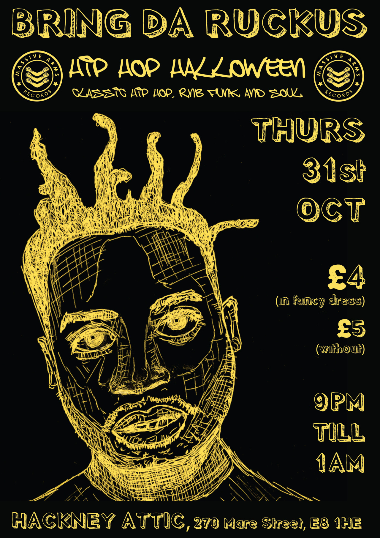 "HIP-HOP HALLOWEEN  If you like Hip-Hop and you like Halloween then this event is for you!  The Massive Arms crew is bringing together the two for a special Wu Tang tribute night.  £4 if you turn up in fancy dress or £5 if you're ""too cool for all that.""   The night runs from 9pm-1am at the Hackney Attic."