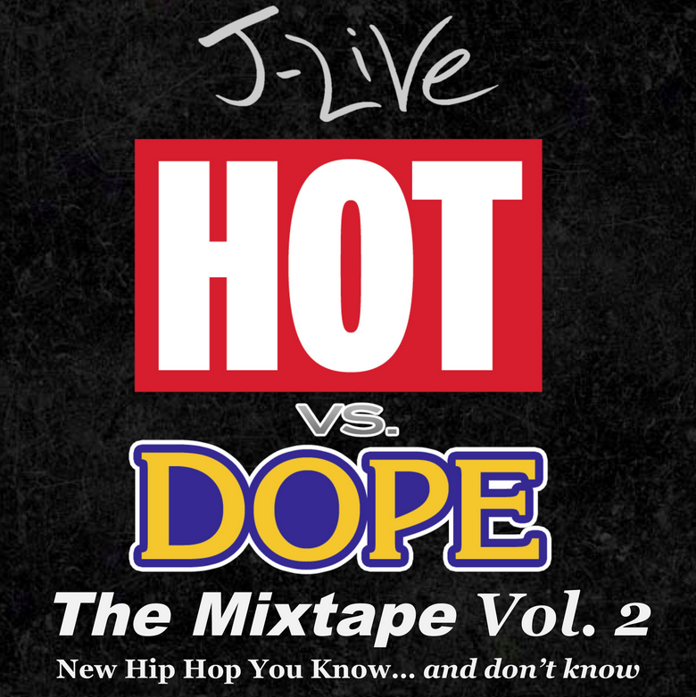 Hot v's Dope Vol.2    J-Live  has started off the new year by dropping a follow up to last years  Hot V's Dope  mixtape.  His concept behind the compilation is to put together a selection of new tracks he recommends checking from a whole heap of New York rappers.   Once again J-Live proves why he should be considered not only as one of the greatest rappers out there, but also a pioneer of the Hip-Hop culture live from the birthplace of our movement.     Listen Here/Download for Free