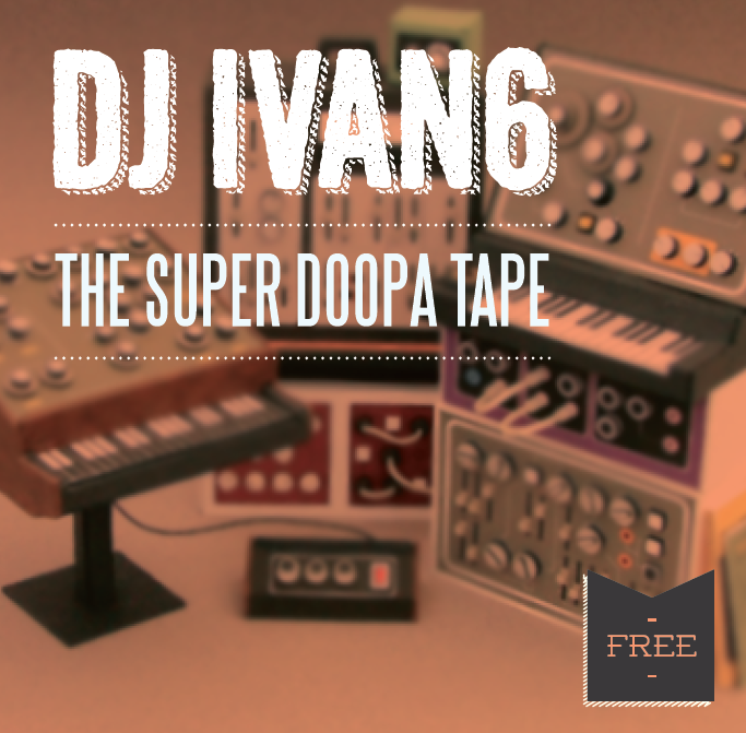 Dj Ivan6 - The Super Doopa Tape Last month Dj Ivan6 Dropped The Supa Doopa Tape.  With some impressive listening figures world wide, all those Hip-Hop heads internationally can't be wrong can they?  Check it out! The Super Doopa Tape contains: Action Bronson / J Dilla / Gadget / Chopped Herring Records /  James Brown / Knyt / Percee P / J-Live / Jaisu / PBW & Charizma / S.Raw / Apollo Brown / The Weavers / Talib Kweli / DJ Premier /  Damu The Fudgemunk / Bobby Caldwell / Slum Village / Dibiase /  Roku / Daedelus / Marc Hannibal / Gangstarr / Kooley High / Kista Mo Kolours / Johnson & Jonson / De La Soul / 9th Wonder / Mayer Hawthorne / Moka Only / The O'Jays / Up Hygh / Ge-Ology Mastered by Disapia / soundcloud.com/disapia Released: Feb 2012 Free download here.