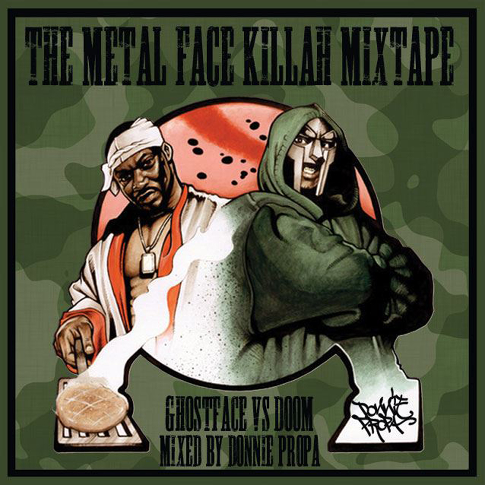 Ghostface V's Doom After another ILL set for Holdin' Court at the beginning of the month, Dj Donnie Propa has dropped The Metal Face Killah Mixtape! Following on from his excellent 'Nature's Champion Mixtape' which focused on Supa T's back catalog of UK Bangers, The Metal Face Killah Mixtape is Donnie Propa's first of the series featuring US rappers. A fine selection of tracks that must have been difficult to decide upon given the caliber of both artists featured..  We really don't need to tell you how good it is!! Go check the track-listing and download a copy for FREE HERE.