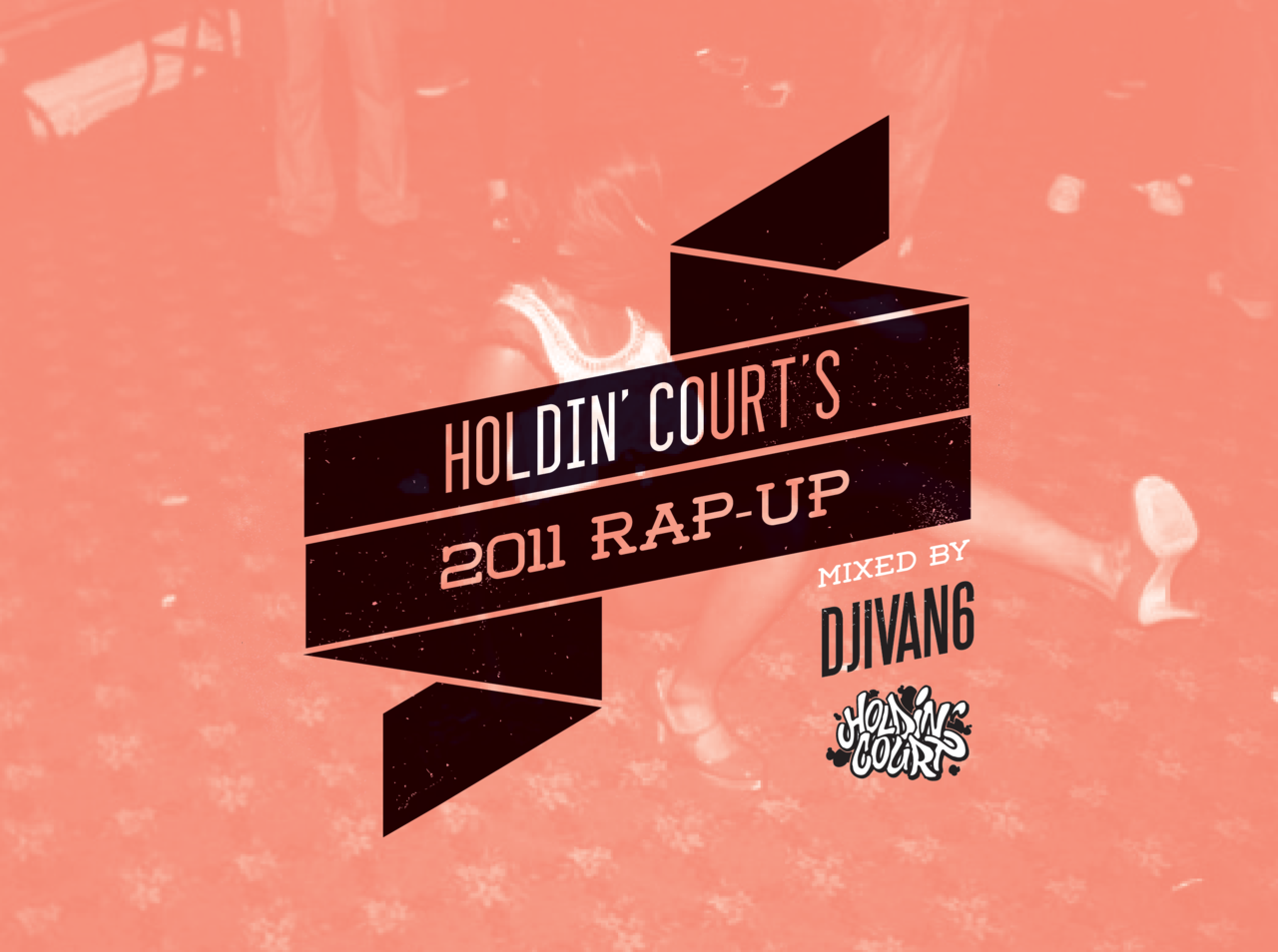 Holdin' Court's 2011 Rap-Up                         Holdin' Court's 2011 Rap-Up contains what we feel are some of the best Hip-Hop tracks from all over the UK released in 2011.   The mix features: Jehst / SonnyJim / Bad Taste Records / IMS / Joey Menza / HashFinger / Knyt / Oliver Sudden & Lazy Tech / Prose / Handbook / Cappo / Dayse & Aver / Natural Selection / The Four Owls.   Mixed by DJ IVAN6.   Click  HERE  to listen.