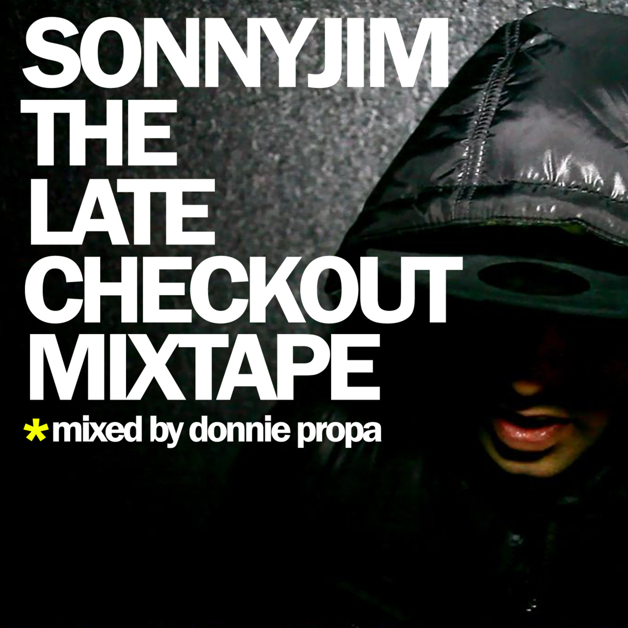 The Late Checkout Mixtape In case you some how managed to miss this, Sonnyjim and Donnie Propa have collaborated on a mixtape, available for a generously small fee over on bandcamp.  The Late Checkout Mixtape is a compilation of many tracks from Sonnyjim's extensive back catalog with some recent releases and a few exclusives thrown in for good measure too.  It's so well put together, we are really looking forward to seeing Donnie Propa Live and in person this coming Saturday at Holdin' Court! You can find The Late Checkout mixed by Donnie Propa here: http://sonnyjim.bandcamp.com