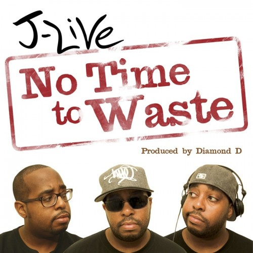 J-Live - No Time to Waste                    Available for just $1.    J-Live once again comes with a  Diamond D  produced track that surely means you'll be checking J-Live's bandcamp over and over for more releases.     Ahead of the UK show dates announced next month this is the first single of 2011 from J-Live's upcoming album:  SPTA Said Person of That Ability   (it's pronounced Spitta)   This & More:  http://j-live.bandcamp.com