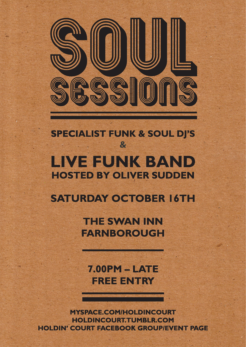 Holdin' Court: Soul Sessions    This Saturday (16.10.10) we can be found at The Swan Inn, Farnborough.     A carefully chosen selection of Funk & Soul DJ's will be playing a mixture of both well known & rare 12's and 45's.  Oliver Sudden will be the host and is also set to introduce the funk supergroup who are travelling from all over the South-East to perform for us live.   Entrance is Free and the venue can be found on Farnborough road approx. 15mins walk from Farnborough Main station.