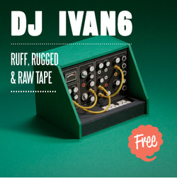 DJ IVAN6   Ruff, Rugged & Raw Tape  ………………………………   The long awaited 4th instalment of DJ IVAN6's mixtapes, titled - Ruff, Rugged & Raw Tape.  The tape contains an hour + of old, new and rare beats cut the uff up for your ear jugs only.  Ruff, Rugged & Raw Tape features /  Aloe Blacc  Blackmilk  James Ray  Danzig  Nu Shooz  Madlib  Flying Lotus  Jack Flash  Mayor Hawthorne  Guilty Simpson  Crooklyn Dodgers  Artifacts  Royce Da 5'9  Peanut Butter Wolf  J Rocc  Zapp Roger  Suff Daddy  Ol' Dirty Bastard  Phat Kat  Felt  Hot 8 Brass Band  DJ Mitsu  The Pharcyde  Madvillian  Micall Parknson  Free download via   http://djivan6.bandcamp.com/     DJ IVAN6 has provided cuts, scratches and worked alongside some of UK Hip-Hop's fresh emerging artists as well as some international heads too. DJ IVAN6 has rocked Chinawhite to Corsica Studio's and The Vibe Bar to the Black Sheep Bar. He has also supported the likes of Blak Twang, Cappo, The Scratch Perverts and many other cemented and up and coming UK acts. Check his free mixtapes.   Direct link / ……………   www.mediafire.com/file/uqm3qjg2zwn/Ruff%2C%20Rugged%20%26%20Raw%20Tape.mp3