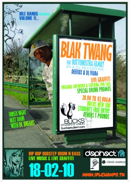 Blak Twang + Guests supported by Holdin' Courts Deeflux and Dj Ivan6.  This Thursday 18th Feb 2010. Bucks New Uni, High Wycombe.  Part of Idle Hands.  More about our friends at Idle Hands:  http://idle-hands.tk    Keep up-to-date with Deeflux & Ivan6:    http://myspace.com/deeflux     http://myspace.com/djivan6
