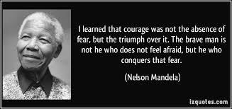 Nelson Mandela - Fear
