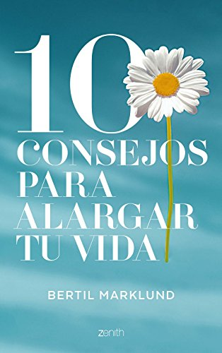 10 Tips to Extend Your Life by Bertil Marklund - Spain