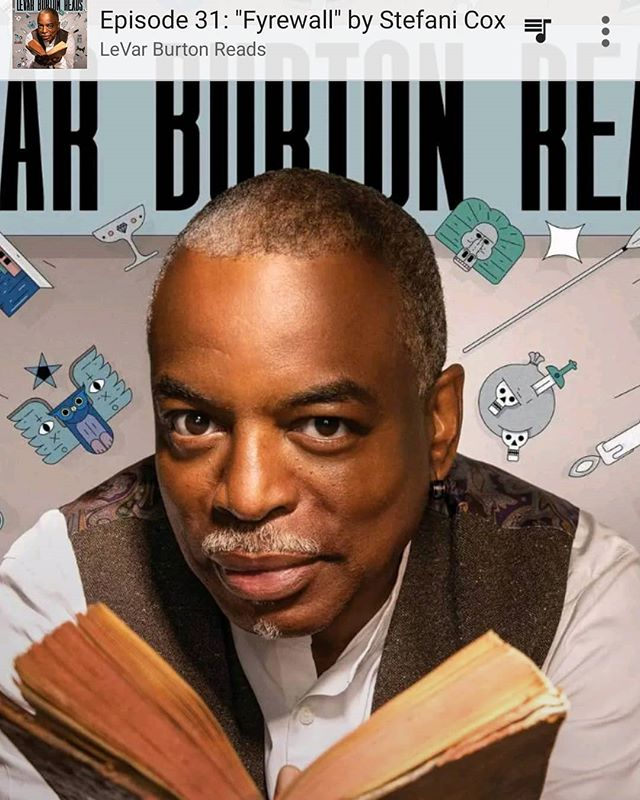 Lunchtime Podcast! Listening to Levar Burton Reads read Stefani Cox's story 'Fyrewall'. @levar.burton reads a variety of stories that are engaging and illuminate humanity. . . . . . . . . #panafrique #goodreads #panafrican #fiction #blackisbeautiful #buyblack #blackjoy #blackwriters #blackart #nowlistening #podcast