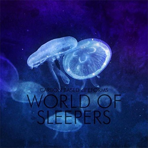 Carbon Based Lifeforms :    World of Sleepers