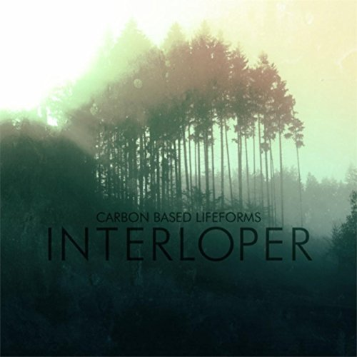 Carbon Based Lifeforms :    Interloper