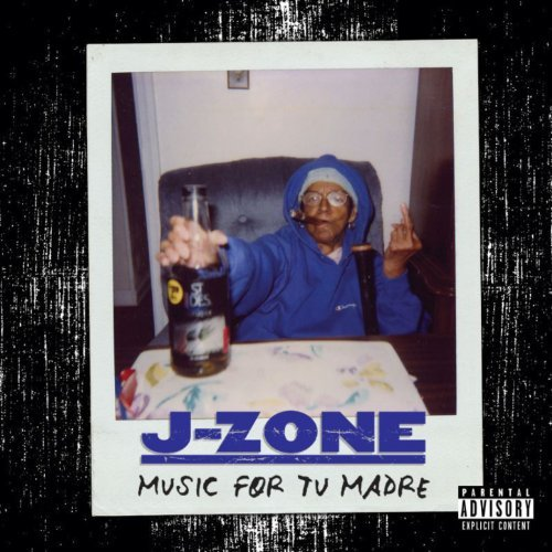 J-Zone  :    Music for Tu Madre