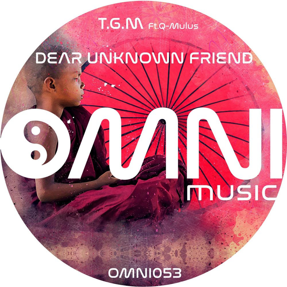 T.G.M :    Dear Unknown Friend