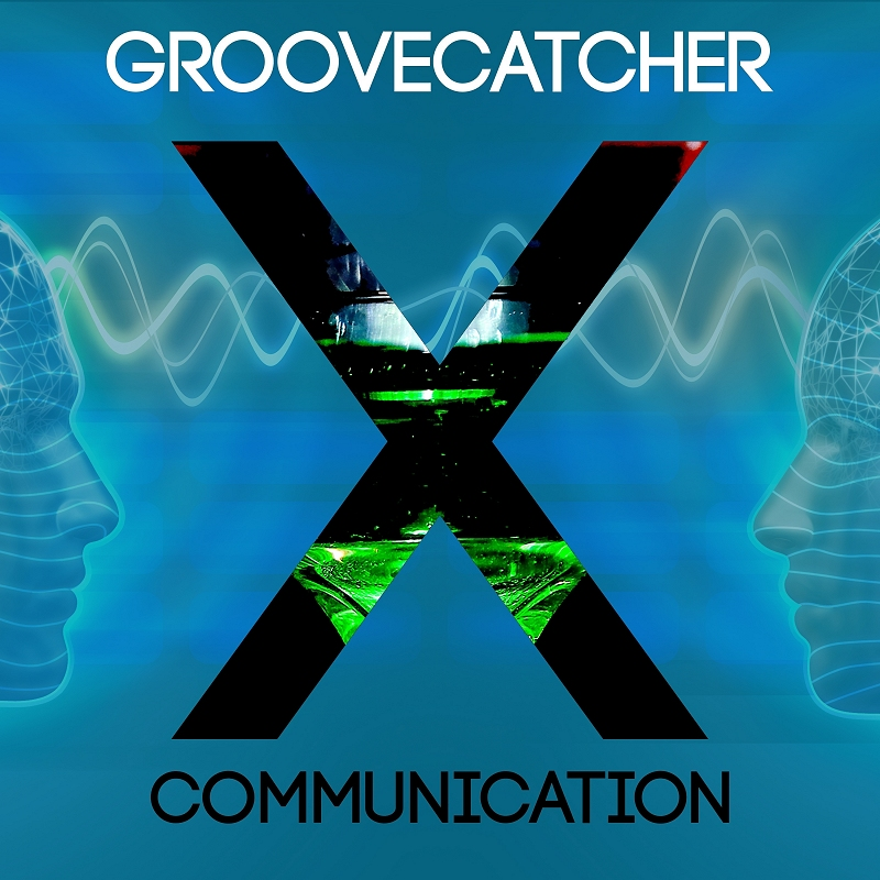 Groovecatcher:    X Communication