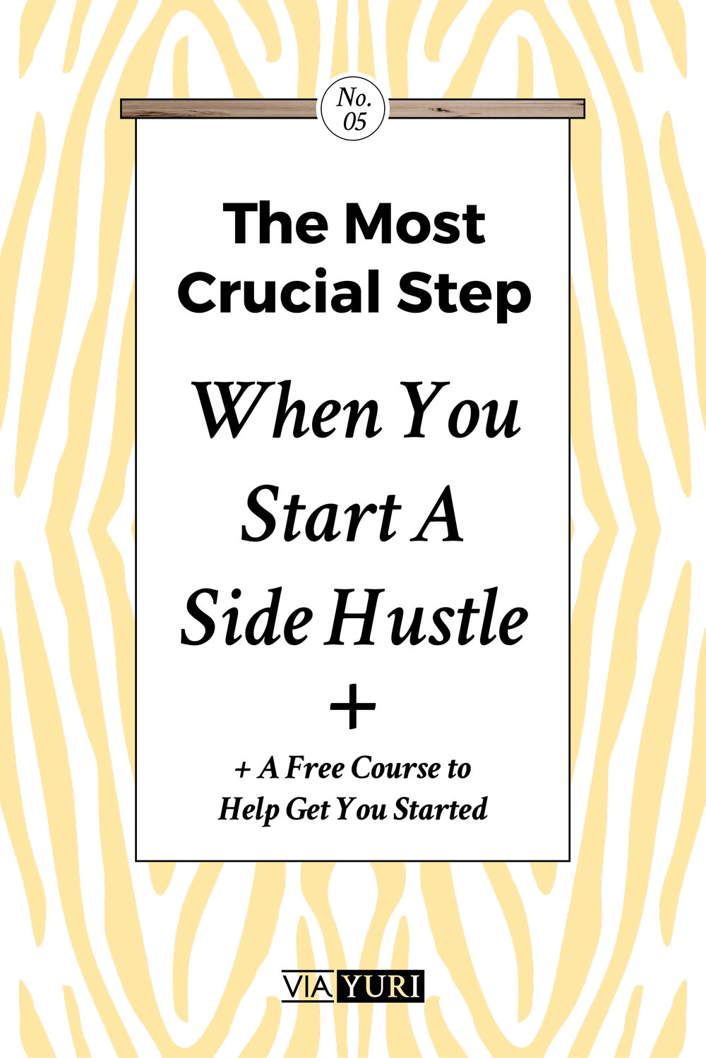 The Most Crucial Step to Starting a Side Hustle - aka - THE thing that makes your hustle a business | see the full post at viaYuri.com