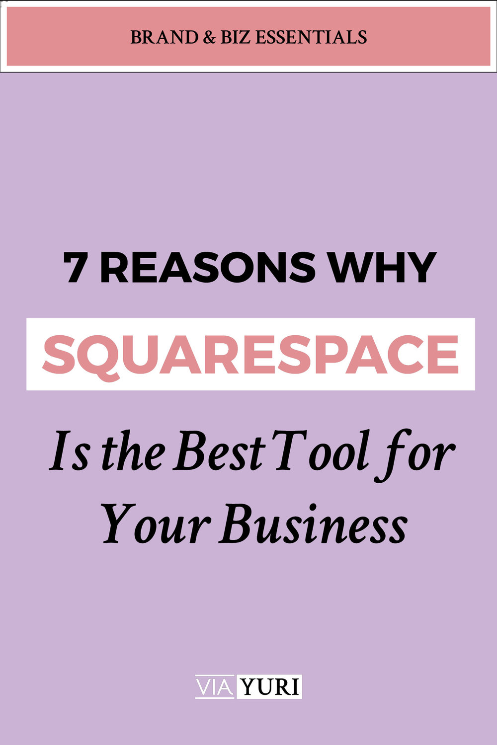 If your website has been top of mind lately, then this post all about the 7 Reasons Squarespace is the Best Tool for Your Business is what you've been waiting to read. Click over to viaYuri.com to learn more.