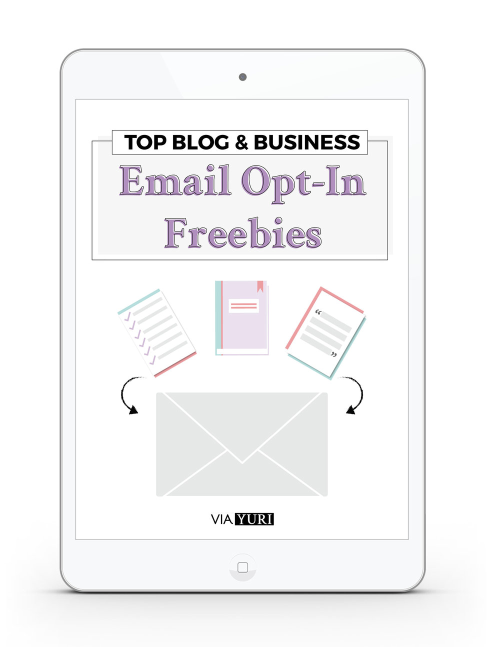 Top Email Opt-In Freebies, Content Upgrades, Lead Magnets, and Interest Opt-Ins | viaYuri.com