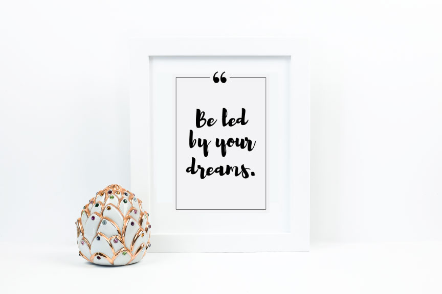 Be Led By Your Dreams Print | viaYuri.com