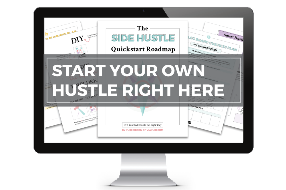 The Side Hustle Quickstart Roadmap  || by Yuri Gibson of viaYuri.com > Earn More, Spend Less, Live Better