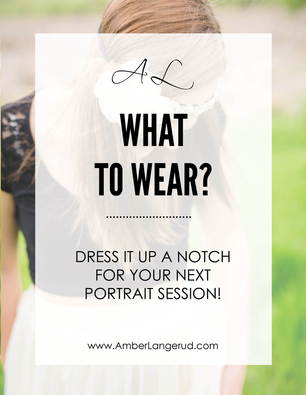 What to wear to your next portrait session (high school senior or engagement) by Amber Langerud Photography | Minnesota Portrait and Wedding Photographer