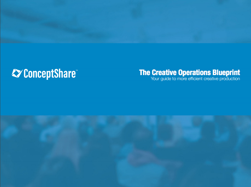 The Creative Operations Blueprint    DOWNLOAD     Landing page:    www.conceptshare.com/blueprint