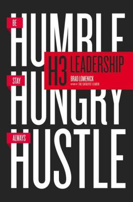 h3-leadership-be-humble-stay-hungry-always-hustle-by-brad-lomenick-2370006582410.jpg