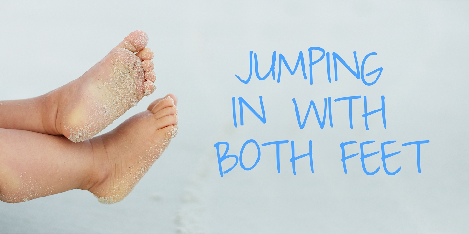 Jumping in with Both Feet