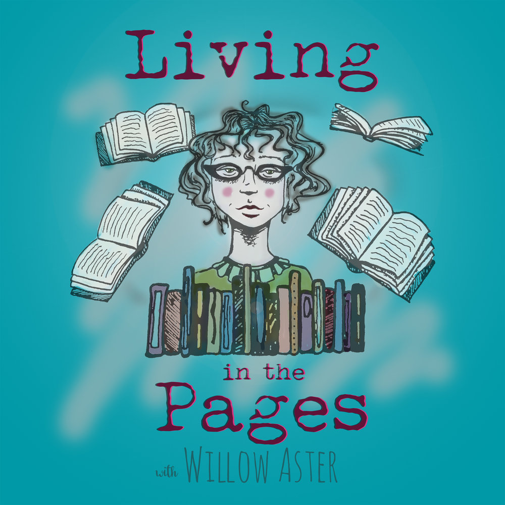 Living in the Pages is a podcast hosted by author Willow Aster. Insightful interviews with authors about their books, life, and the art of writing. Click on the image to SUBSCRIBE on iTunes.