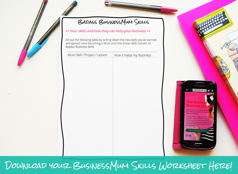 Have you ever stopped and thought about all the new things you've done since becoming a Mum? Lots of your Mum skills are transferable for your business! Download your FREE worksheet from The Badass BusinessMum and show yourself just how qualified you are to make a success of your business!