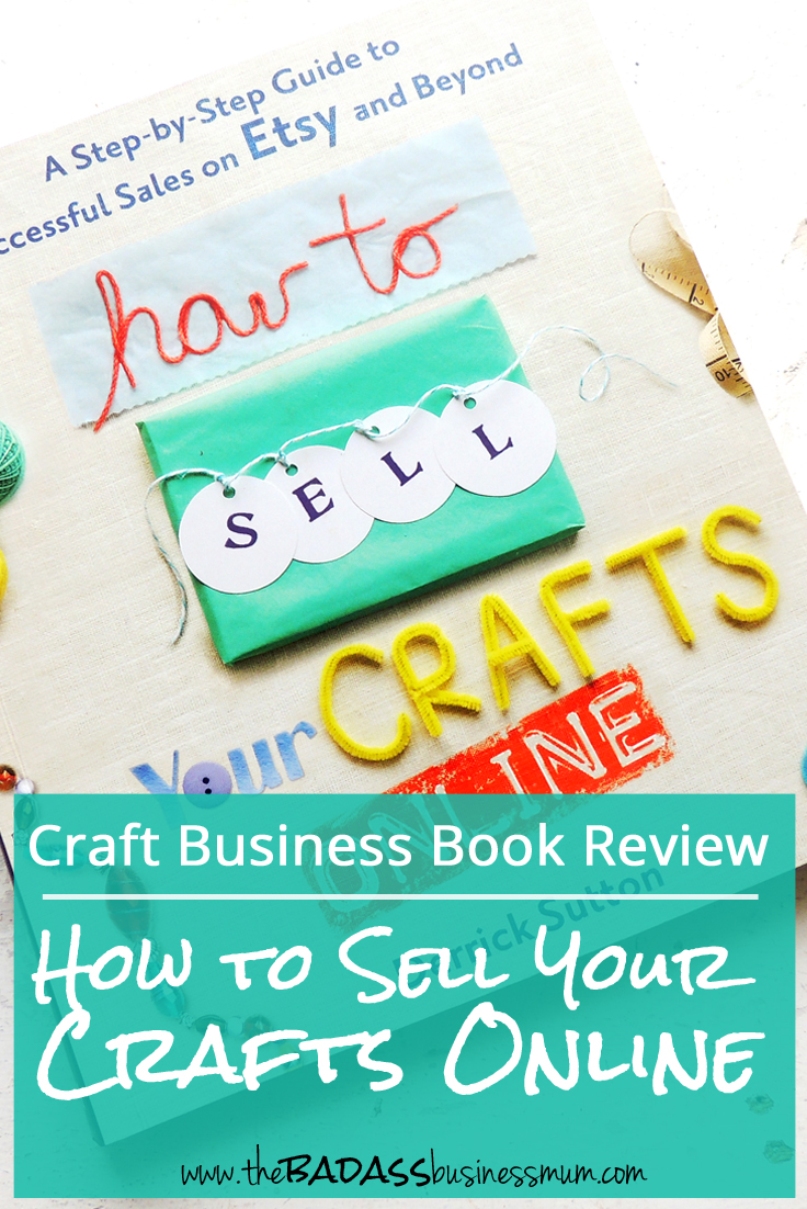 'How to sell your crafts online' by Derrick Sutton. A craft selling business book review