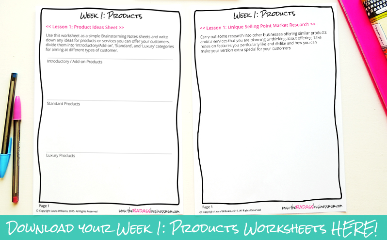 Download your 3 pages of worksheets for Brainstorming your Product Ideas and defining your Unique Selling Point for your Online Business. Week 1 of the free course 'From Business Idea to Business Beginning' from www.thebadassbusinessmum.com