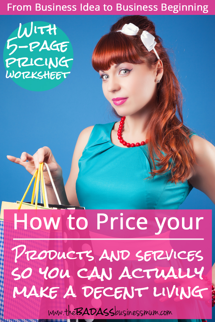Find out how to price your products and services so you can actually earn a decent wage and make a profit. Learn how to see the value in what you sell and download the free worksheets to accurately price your products so you can make a decent living from your business