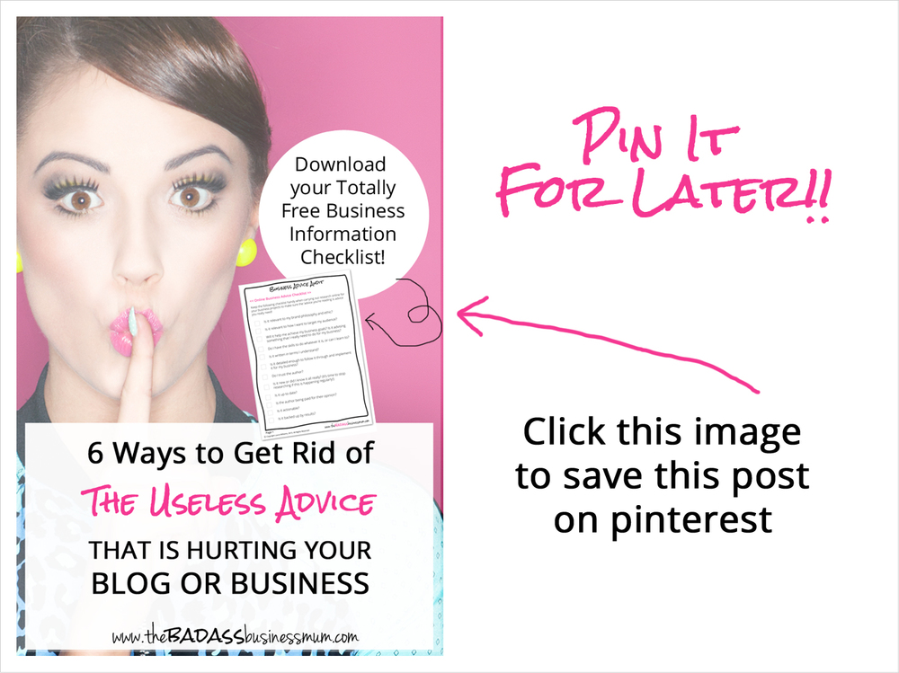 6 Ways to Get Rid of The Useless Advice That is Hurting your Blog or Business. Click to Pin it For Later