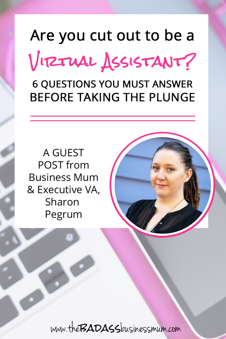Discover if you've got what it takes to be a Successful Virtual Assistant with these 6 Important Questions to Answer before Taking the Plunge. A Guest Post from  Sharon, thriving Business Mom at Black Cockatoo Executive Virtual Assistant Services.