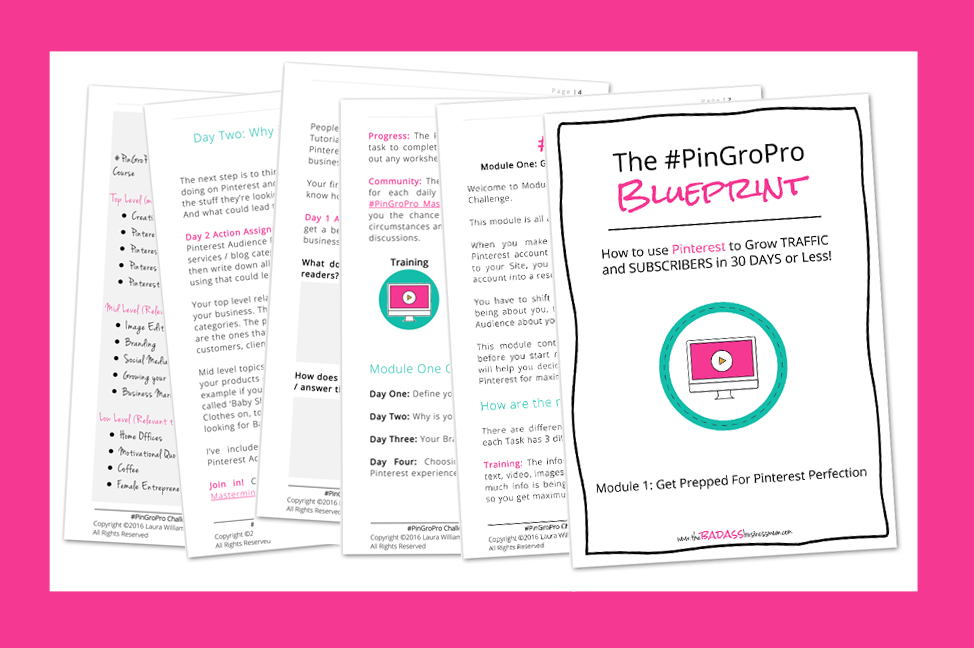 Click here to join us in The Badass BusinessMum's Club to get access to the Badass Biz Lesson Archive and download your copy of Module 1 of The PinGroPro Blueprint Course Challenge.