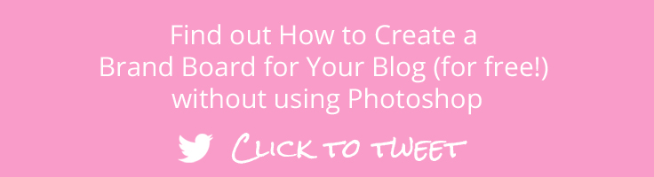 Find out How to Create a Brand Board for Your Blog for Free and without using Photoshop. Click to tweet