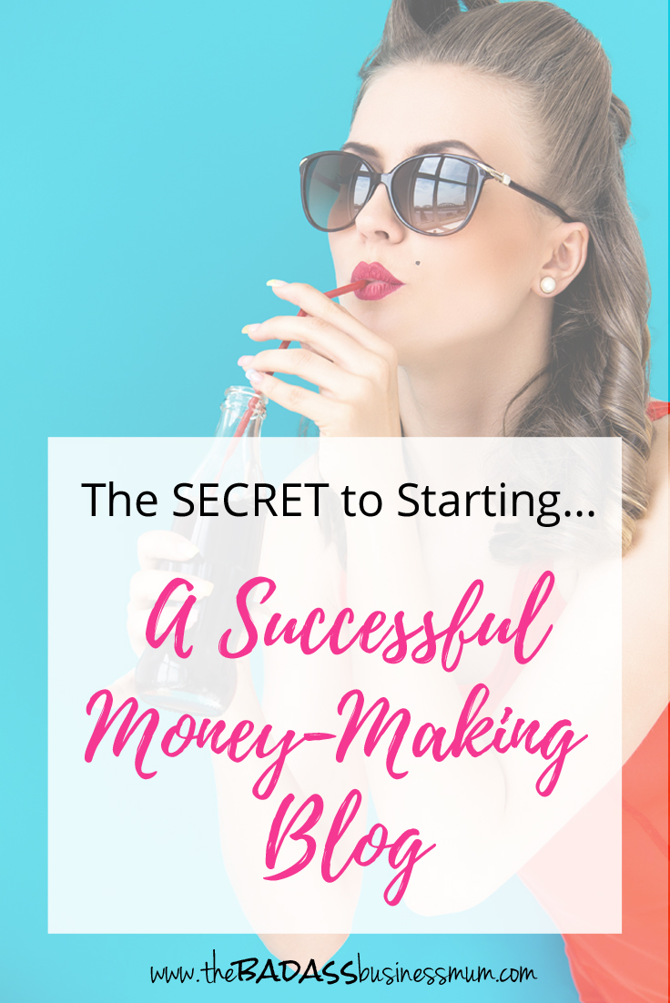 Find out the secret of starting a Successful, Money-Making Blog