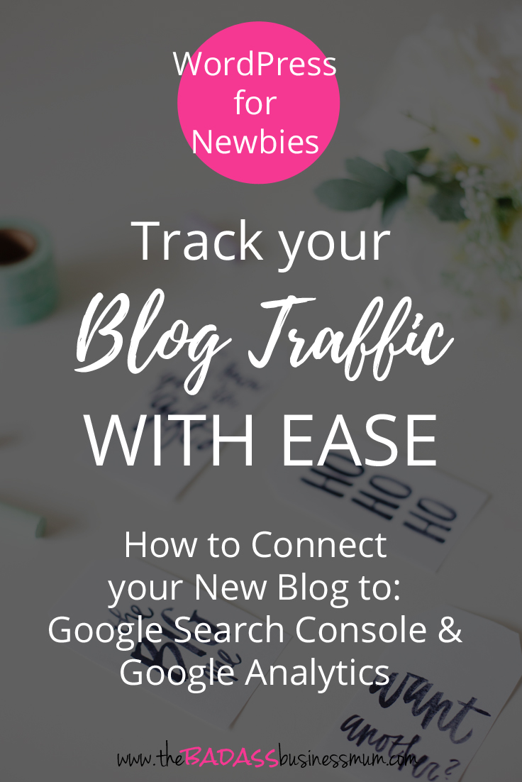 How to connect your WordPress Blog to The Google Search Console and Google Analytics. A Step by Step Tutorial for New Bloggers.