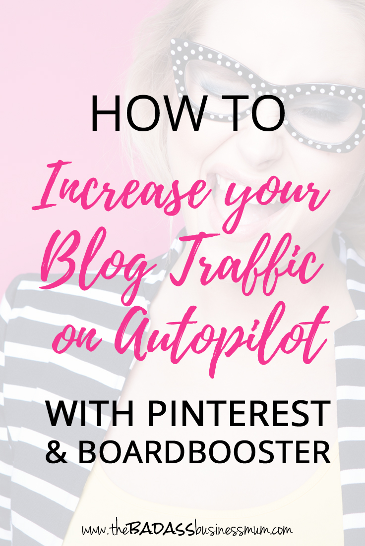 How to Increase your Blog Traffic on Autopilot with Pinterest and BoardBooster