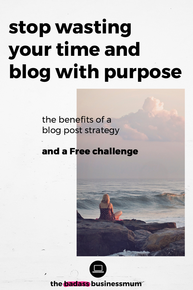 How to Blog with Purpose so your Blogging efforts aren't a waste of time