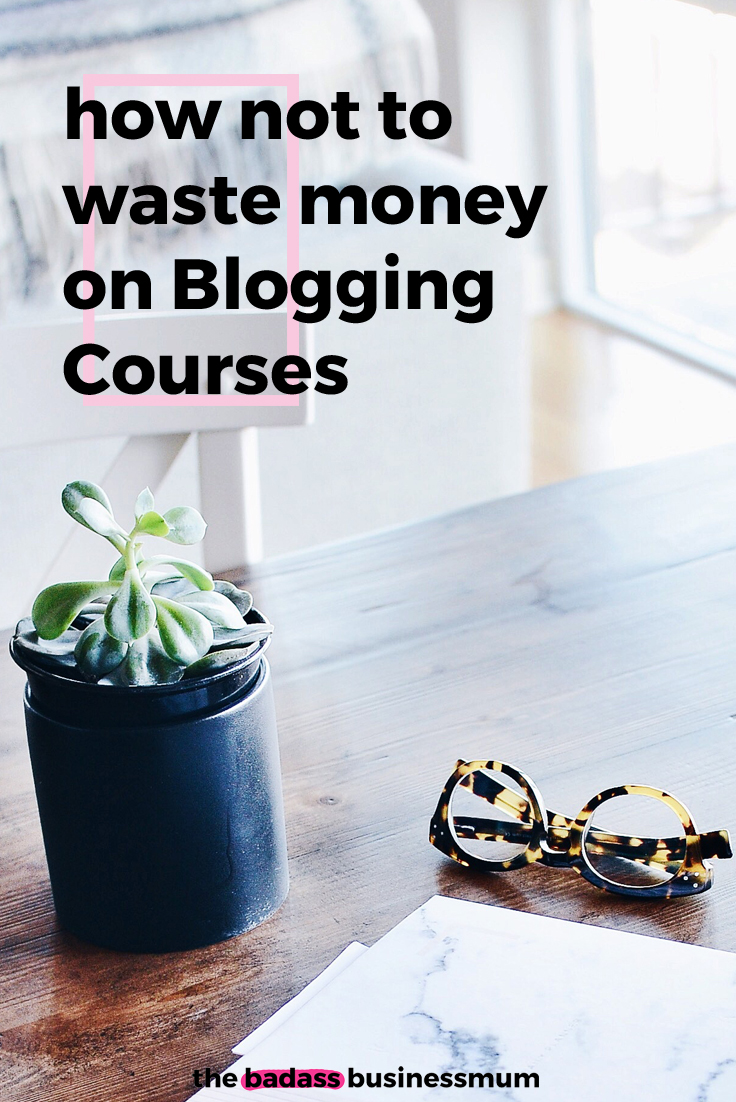 Is the latest Blogging Course in your Inbox worth the Investment? Find out How to Not Waste Money on Blogging and Business Courses