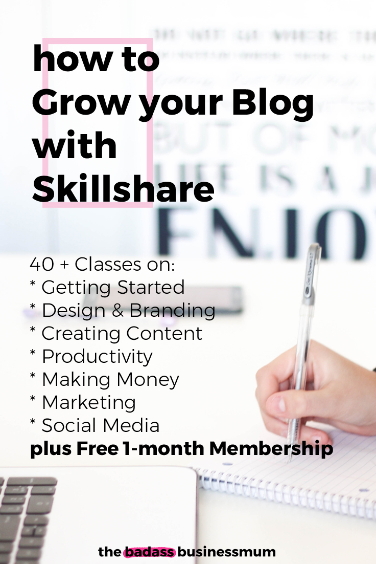 How to Grow your Blog with Skillshare: 40+ of my favourite Blogging and Business Classes (plus 1 month's Free membership)