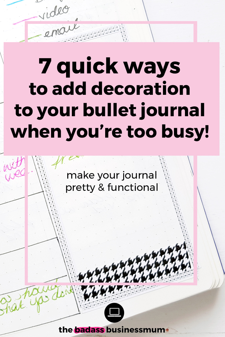 Quick and Easy ways to add decoration to your Bullet Journal, even when you're super busy