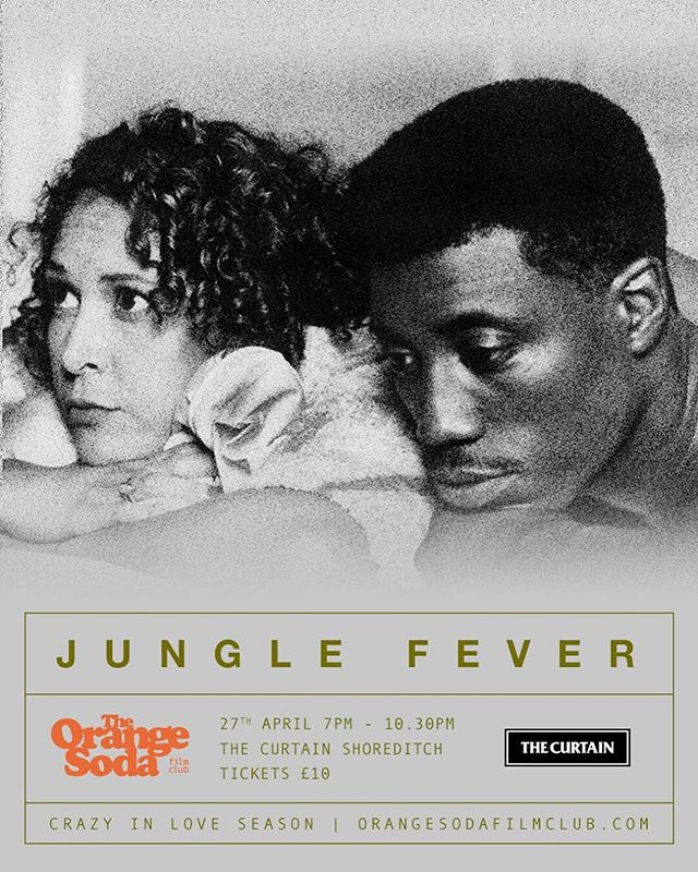 Showing Next - JUNGLE FEVER Location - The Curtain Doors Open - 7pm Film Starts - 7.30pm SHARP  Tickets available @ link in our bio 🎥🍊 #cinema #film #movies #entertainment #filmmaking #thecurtain #orangesodafilmclub #popcorn #orangesoda  #romance #1991 #spikelee #junglefever
