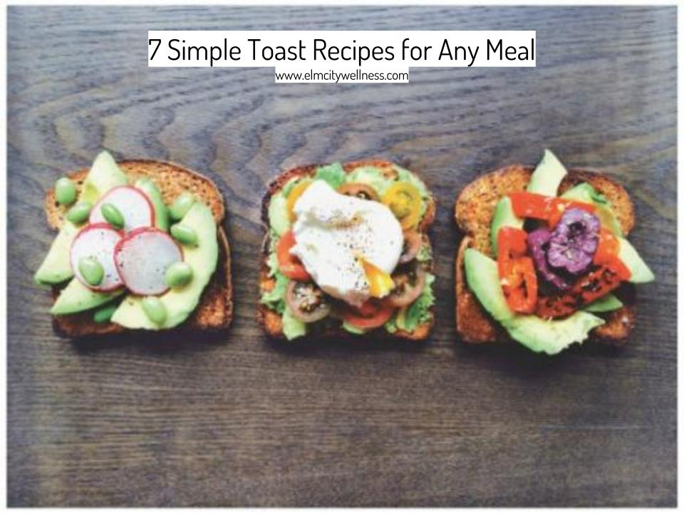 7 Simple Toast Recipes for Any Meal.jpg