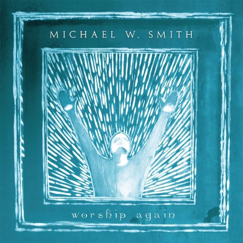 Michael W. Smith, 'Worship Again' (Live Vocals & DVD)