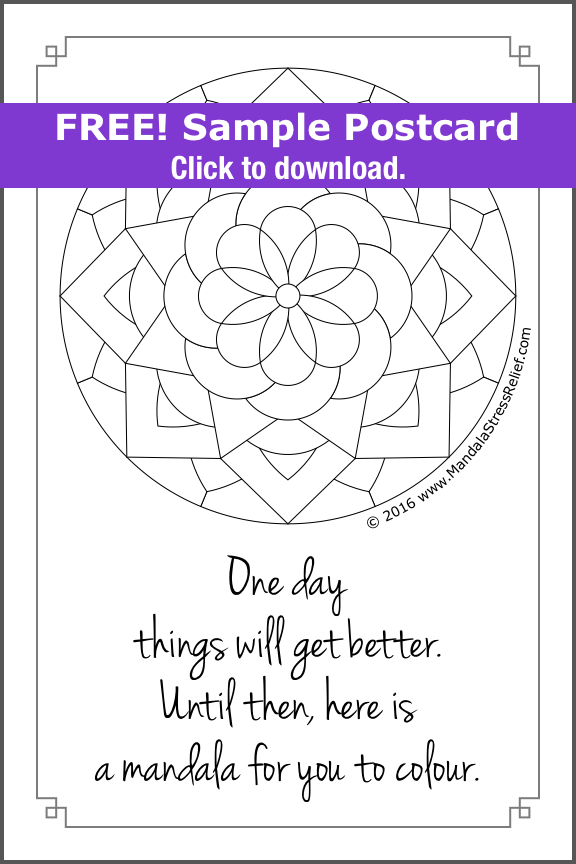 Click on the card above to download a free sample postcard  you can give away. It's one of the 10 designs from the complete set of Encouragement Postcards. (10 unique mandala designs printed on premium card stock, suitable for mailing.)